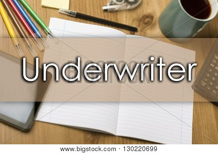 Underwriter - Business Concept With Text