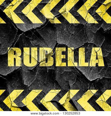 rubella, black and yellow rough hazard stripes