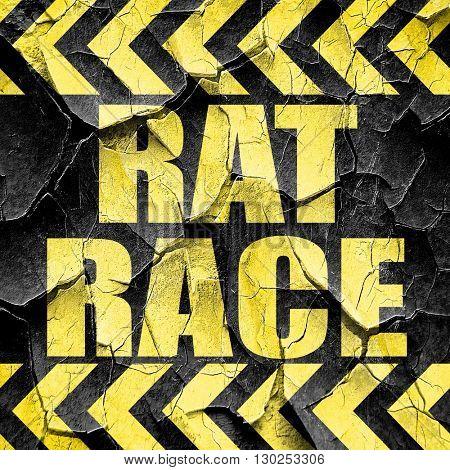 rat race, black and yellow rough hazard stripes