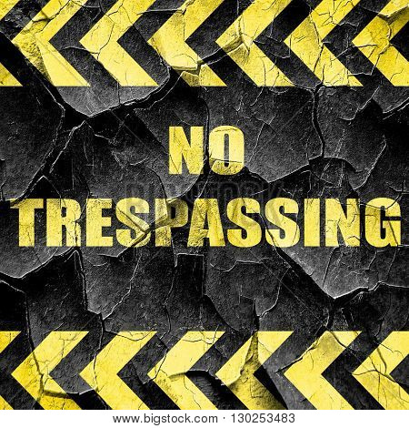 No trespassing sign, black and yellow rough hazard stripes