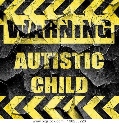Autistic child sign, black and yellow rough hazard stripes
