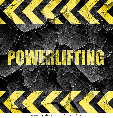 power lifting sign background, black and yellow rough hazard str