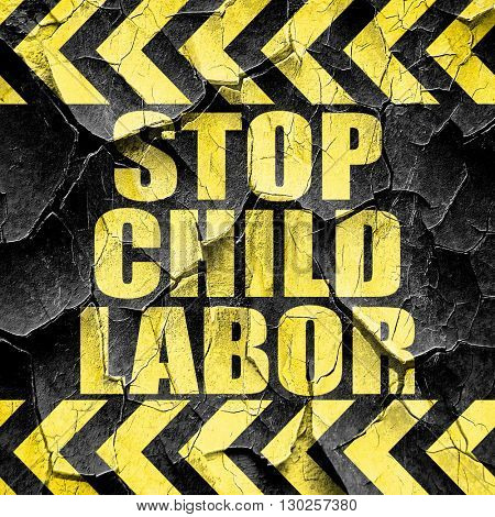 stop child labor, black and yellow rough hazard stripes