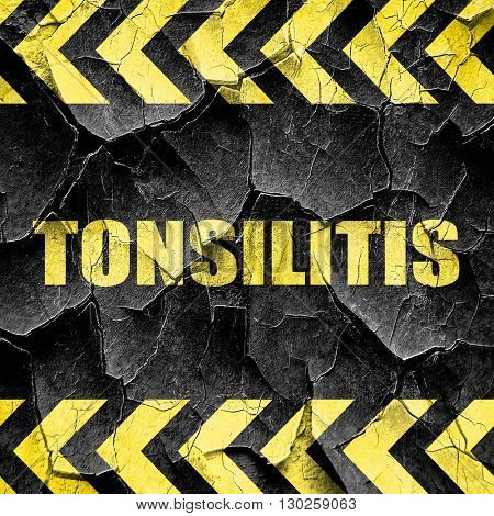 tonsilitis, black and yellow rough hazard stripes