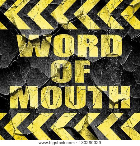 word of mouth, black and yellow rough hazard stripes