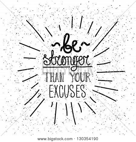 Be Stronger Than You Excuses. Simple Poster