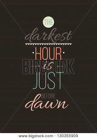 The Darkest Hour Is Just Before Dawn. Inspirational Quote Poster
