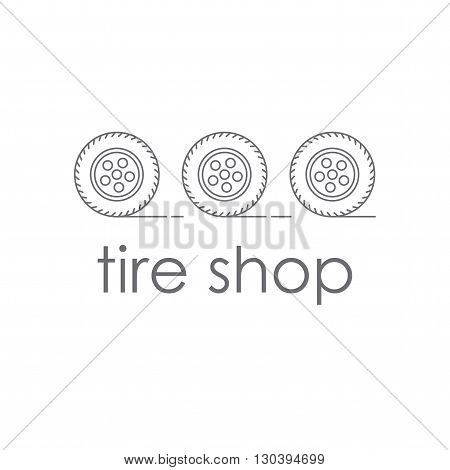 Shop tires. Logo or company logo or store tires. Three car wheels rolling. Tyres with wheels in the style of the line. Vector illustration.
