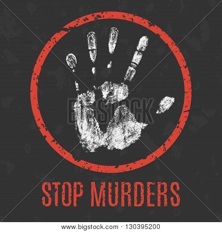 Conceptual vector illustration. Global problems of humanity. stop murders