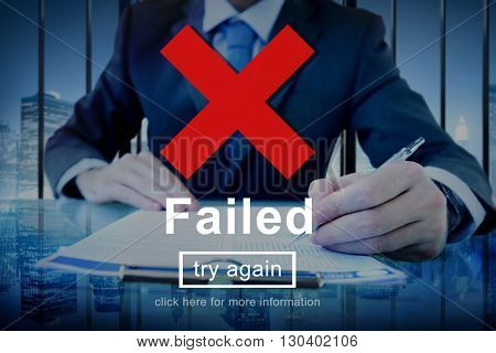Failed Error Failing Mistake Negative Stress Bad Concept