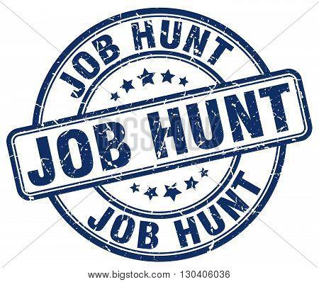 job hunt blue grunge round vintage rubber stamp