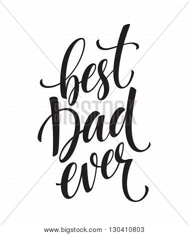 Best Dad lettering. Fathers day greeting card. Vector illustration EPS10