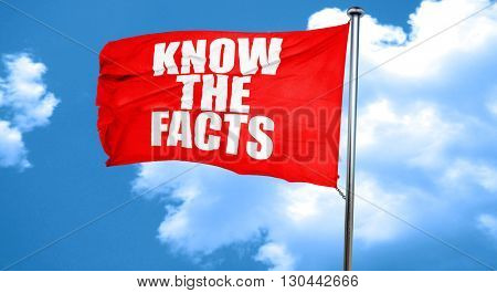 know the facts, 3D rendering, a red waving flag