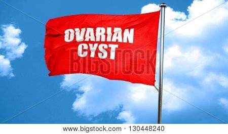 ovarian cyst, 3D rendering, a red waving flag