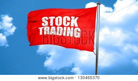 stock trading, 3D rendering, a red waving flag