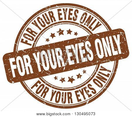 for your eyes only brown grunge round vintage rubber stamp
