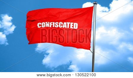 confiscated, 3D rendering, a red waving flag