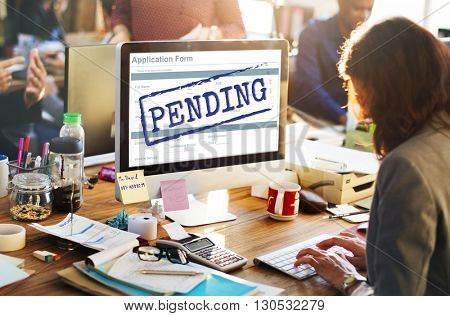 Pending Processing Undecided Impending Concept