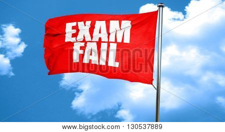 exam fail, 3D rendering, a red waving flag