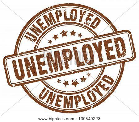 unemployed brown grunge round vintage rubber stamp