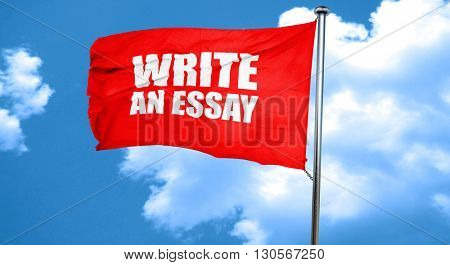 write an essay, 3D rendering, a red waving flag