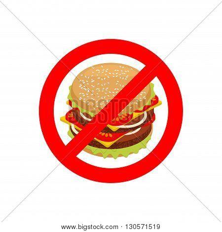 Ban Hamburger. Stopfast Food. Strikethrough Juicy Burger With Cutlets. Emblem Against Unhealthy Foo