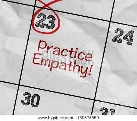 Concept image of a Calendar with the text: Practice Empathy