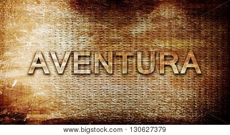 aventura, 3D rendering, text on a metal background