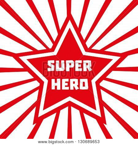 Super hero star. Star banner background. Star Shape. Success Superstar Victory Winning Vector Concept. Leader boss star Concept. Sport star Concept. Business star Concept. Vector illustration