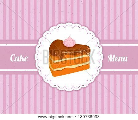 Vector pattern cover the desserts menu for cafe with a slice of delicious cake. A slice of cake in a white circle on pink  vintage background. Ideas for the design of cakes menu in retro style.