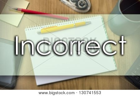 Incorrect -  Business Concept With Text
