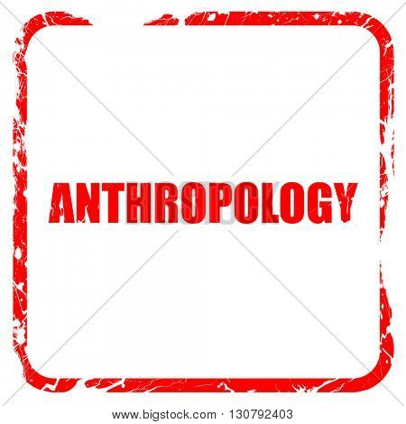 anthropology, red rubber stamp with grunge edges