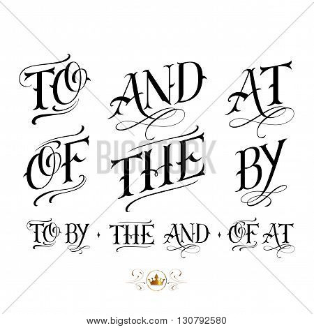 Handmade vector calligraphy tattoo lettering set with to and at of the by