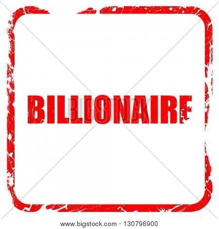 billionaire, red rubber stamp with grunge edges