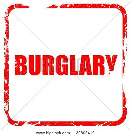 burglary, red rubber stamp with grunge edges