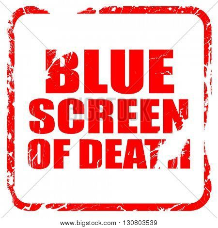 blue screen of death, red rubber stamp with grunge edges