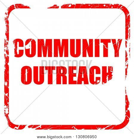 Community outreach sign, red rubber stamp with grunge edges