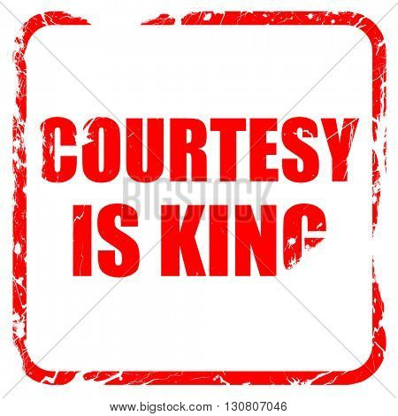 courtesy is king, red rubber stamp with grunge edges
