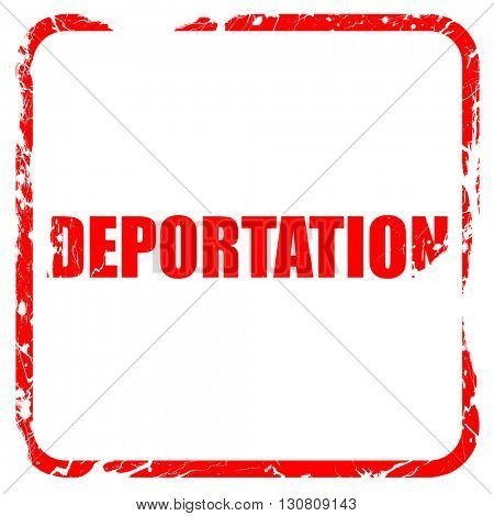 deportation, red rubber stamp with grunge edges