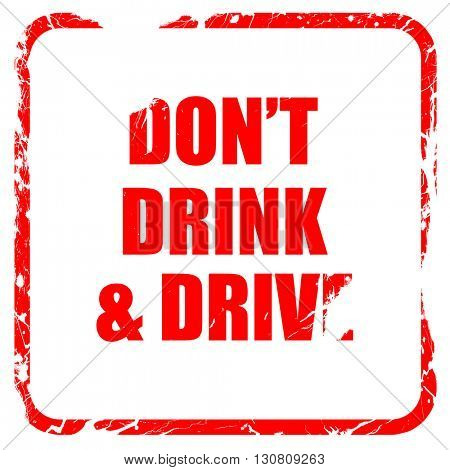 don't drink and drive, red rubber stamp with grunge edges