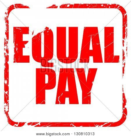 equal pay, red rubber stamp with grunge edges