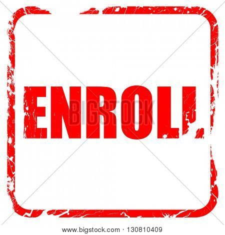 enroll, red rubber stamp with grunge edges