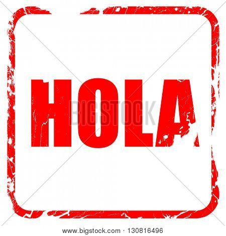 hola, red rubber stamp with grunge edges