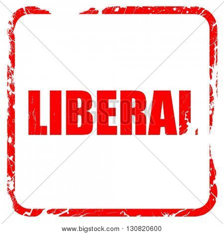 liberal, red rubber stamp with grunge edges