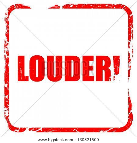 louder!, red rubber stamp with grunge edges