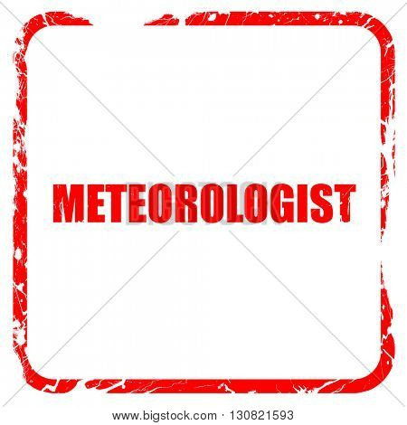 meteorologist, red rubber stamp with grunge edges