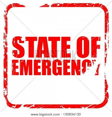 state of emergency, red rubber stamp with grunge edges