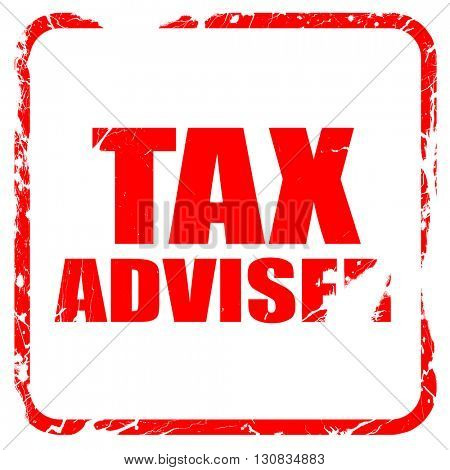 tax adviser, red rubber stamp with grunge edges