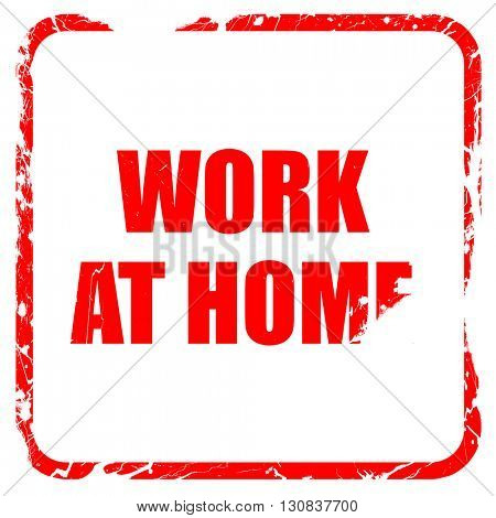 work at home, red rubber stamp with grunge edges