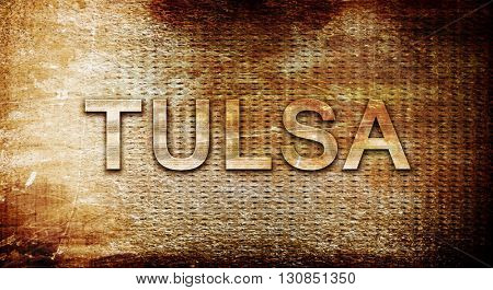 tulsa, 3D rendering, text on a metal background